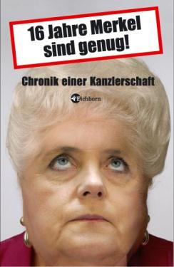 16 Jahre Merkel sind genug - ein Buch