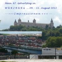 20.08.12 # WÜRZBURG - STADT in BAYERN ## Ein BESUCHS - REPORT ( 1 ) ##