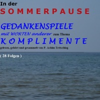 26.07.16 # K O M P L I M E N T E  (09) in der SOMMERPAUSE #