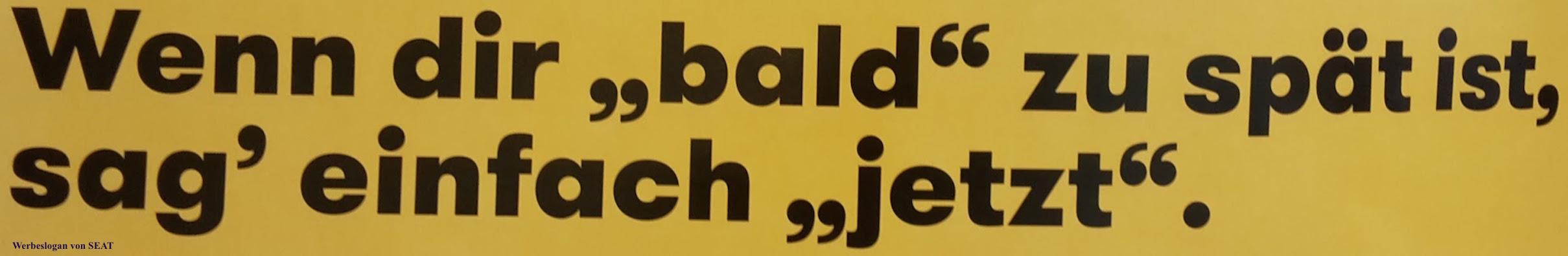 Zitat Jetzt _ Bald